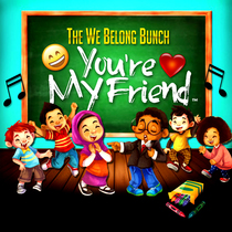 You're My Friend by The We Belong Bunch