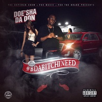#Bdabitchineed by Doe'Sha Da Don