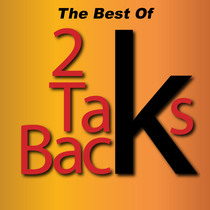 The Best of 2 Taks Back by 2 Taks Back