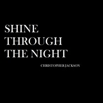Shine Through the Night by Christopher Jackson