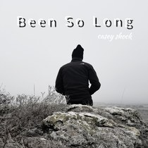 Been so Long by Casey Shock