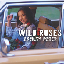 Wild Roses by Ashley Pater