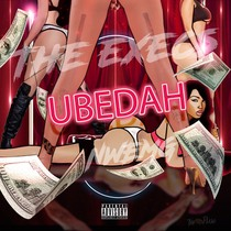 Ubedah by The Execs