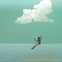 Adrift On Clouds by Blue Sky Mission Club