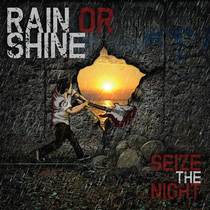 Seize the Night by Rain Or Shine