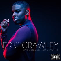 Episodes of Love, Pt. 1 by Eric Crawley