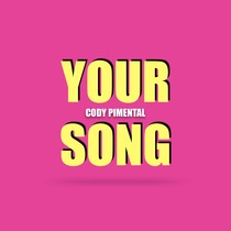 Your Song by Cody Pimental