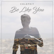 Be Like You by ColePrit