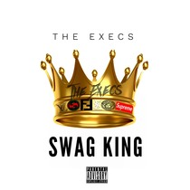 Swag King by The Execs