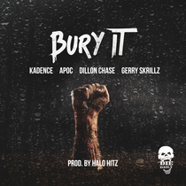 Bury It (feat. Gerry Skrillz, Dillon Chase, Apocalyptic, Kadence & Halo Hitz) by Die Daily Team