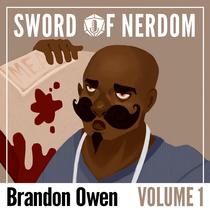 Sword of Nerdom, Vol. 1 by Brandon Owen