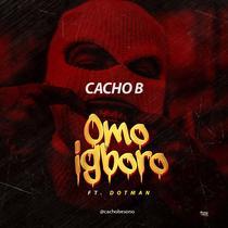 Omo Igboro (feat. Dotman) by Cacho B. Esono