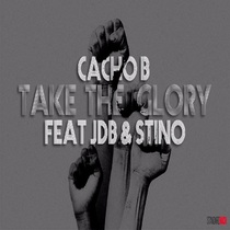 Take the Glory (feat. JDB El Fenomeno & Stino) by Cacho B. Esono