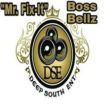 Mr. Fix It by Boss Bellz