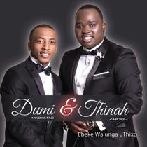 Ebeke Walunga uThixo by Thinah Zungu & Dumi Mkokstad