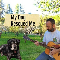 My Dog Rescued Me by Chad Logan