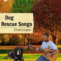 Dog Rescue Songs by Chad Logan