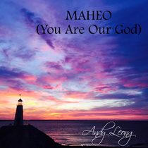 Maheo (You Are Our God) by Andy Leong