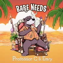 Bare Needs by Professor C & Envy
