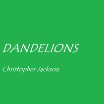 Dandelions by Christopher Jackson