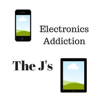 Electronics Addiction by The J's
