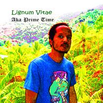 Lignum Vitae by Aka Prime Time