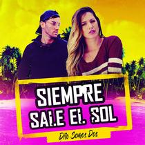 Siempre Sale el Sol by Dilo Somos Dos