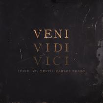 Veni Vidi Vici (Vine, Ví, Vencí) by Carlos Erazo