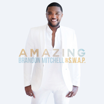 Amazing by Brandon Mitchell & S.W.A.P.