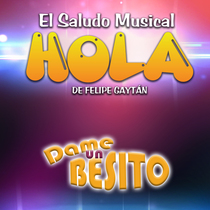 Dame un Besito by Hola El Saludo Musical