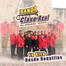 Banda Clave Azul En Vivo Desde Bequillos by Banda Clave Azul