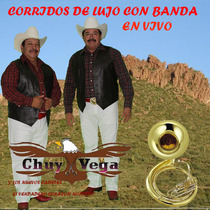Corridos de Lujo Con Banda en Vivo by Chuy Vega