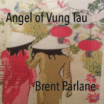 Angel of Vung Tau by Brent Parlane