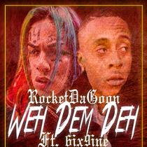 Weh Dem Deh (feat. 6ix9ine & Chucky Beatz) by Rocket Da Goon