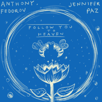 Follow You to Heaven by Anthony Fedorov & Jennifer Paz