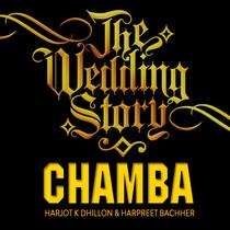 Chamba by Harjot K Dhillon & Harpreet Bachher
