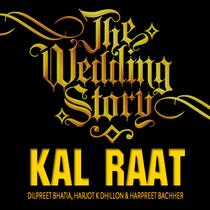 Kal Raat by Dilpreet Bhatia, Harjot K Dhillon & Harpreet Bachher