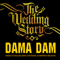 Dama Dam by Harjot K Dhillon, Sarit Chatterjee & Harpreet Bachher