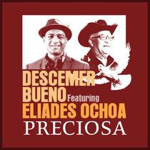 Preciosa (feat. Eliades Ochoa) by Descemer Bueno
