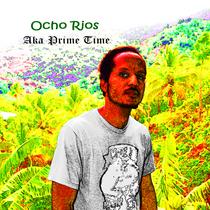 Ocho Rios by Aka Prime Time
