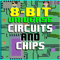 Circuits and Chips by 8 Bit Universe