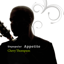 Unpopular Appetite by Chevy Thompson