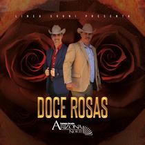 Doce Rosas by Arizona Norte