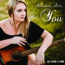 Somebody Like You by Alysha-Lynn
