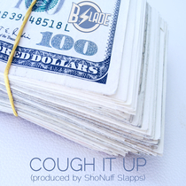 Cough It Up by B.Slade