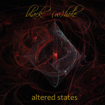 Altered States by Black (W)hole