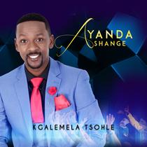 Kgalemela Tsohle (Live) by Ayanda Shange