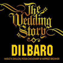 Dilbaro - The Wedding Story by Harjot K Dhillon, Pooja Choudhary & Harpreet Bachher