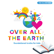 Over All the Earth by The Village Kids