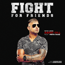 Fight for Friends (feat. Mista Baaz) by Aafat Gill